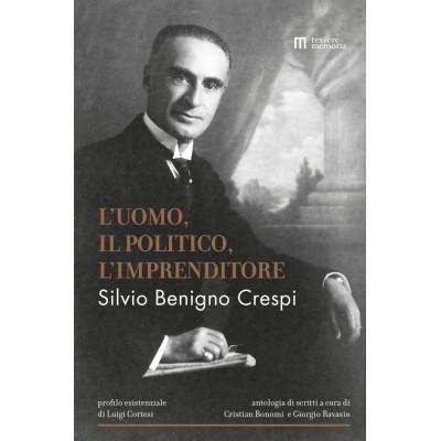 PUBBLICAZIONE Silvio Benigno Crespi: l'uomo, il politico, l'imprenditore.